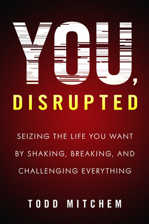 You, Disrupted by Todd Mitchem