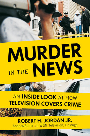 Murder in the News by Robert H. Jordan Jr.