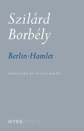 Berlin-Hamlet by Szilard Borbely