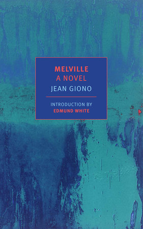 Melville: A Novel