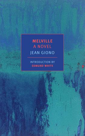 Melville: A Novel
