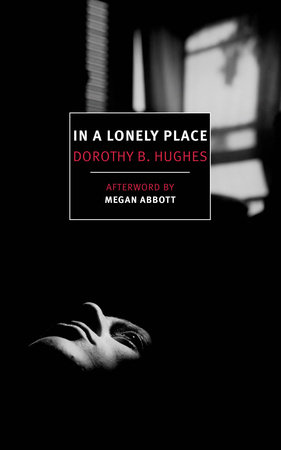 In a Lonely Place by Dorothy B. Hughes