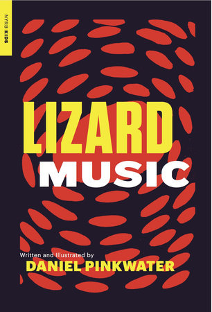 Lizard Music by Daniel Pinkwater