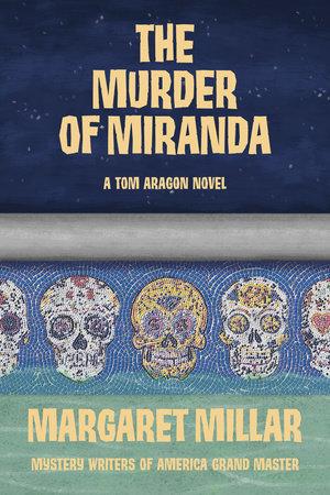 The Murder of Miranda by Margaret Millar