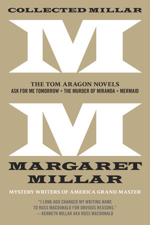 Collected Millar: The Tom Aragon Novels: Ask for Me Tomorrow; The Murder of Miranda; Mermaid