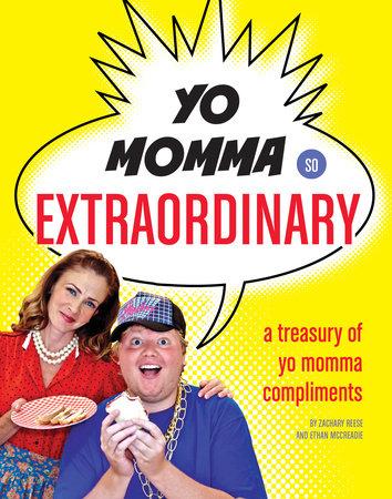 Yo Momma So Extraordinary by Zachary Reese