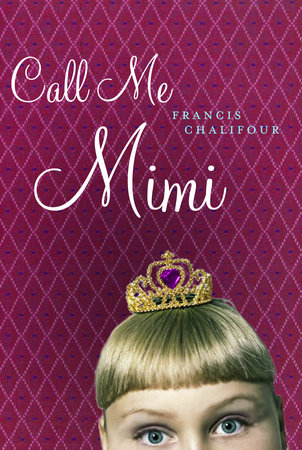 Call Me Mimi by Francis Chalifour
