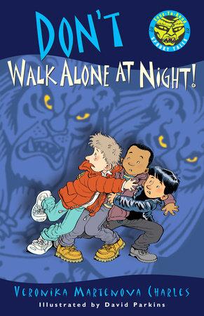 Don't Walk Alone at Night! by Veronika Martenova Charles