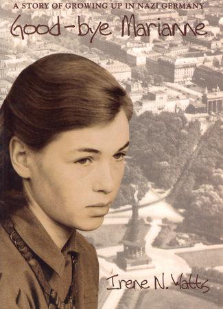 Good-bye Marianne by Irene N.Watts