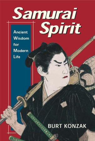 Samurai Spirit by Burt Konzak