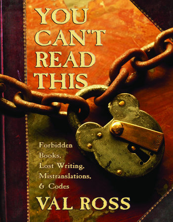 You Can't Read This by Val Ross
