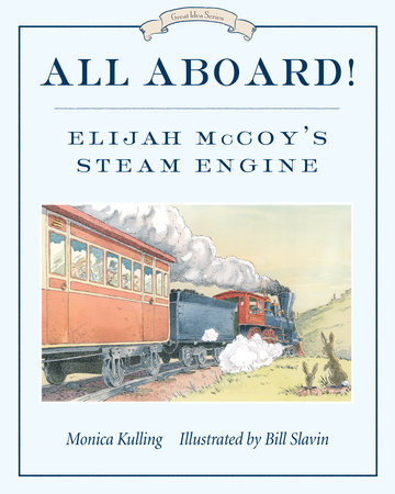 All Aboard! by Monica Kulling