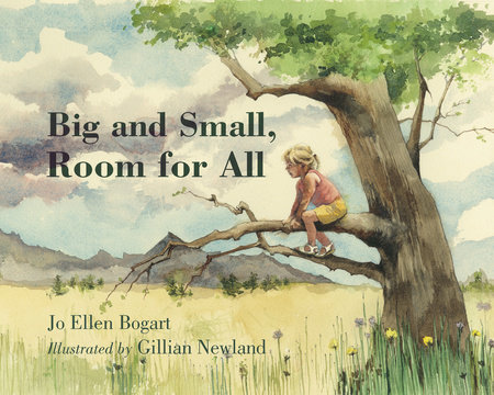 Big and Small, Room for All by Jo Ellen Bogart