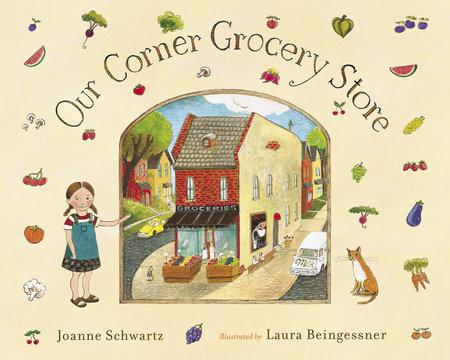 Our Corner Grocery Store by Joanne Schwartz