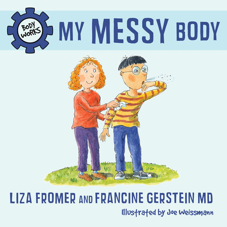 My Messy Body by Liza Fromer and Francine Gerstein
