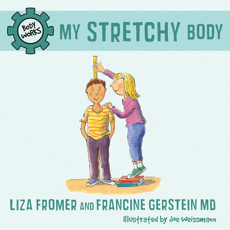 My Stretchy Body by Liza Fromer and Francine Gerstein