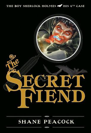 The Secret Fiend by Shane Peacock