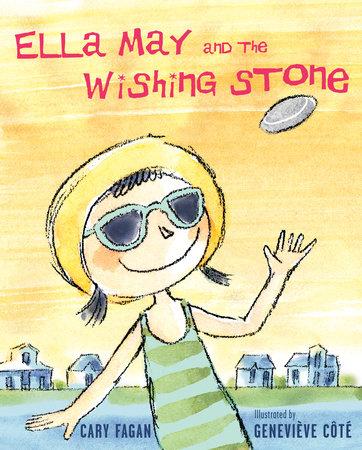 Ella May and the Wishing Stone by Cary Fagan