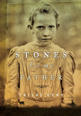 Stones for My Father by Trilby Kent