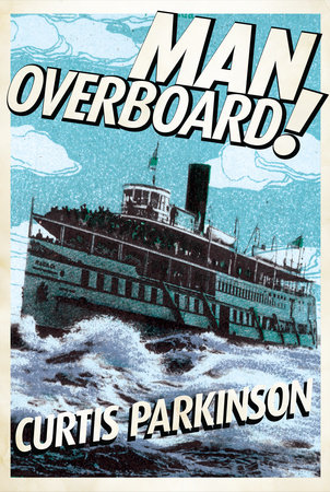 Man Overboard! by Curtis Parkinson