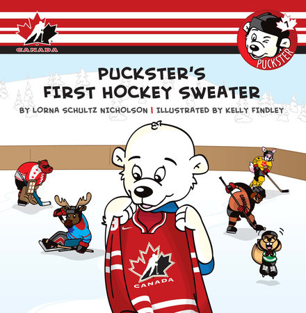 Puckster's First Hockey Sweater by Lorna Schultz Nicholson