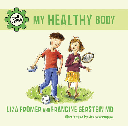 My Healthy Body by Liza Fromer and Francine Gerstein
