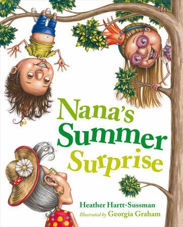Nana's Summer Surprise by Heather Hartt-Sussman