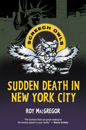 Sudden Death in New York City by Roy MacGregor