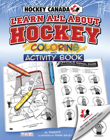 Hockey Canada's Learn All About Hockey by Al Huberts