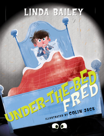 Under-the-Bed Fred by Linda Bailey