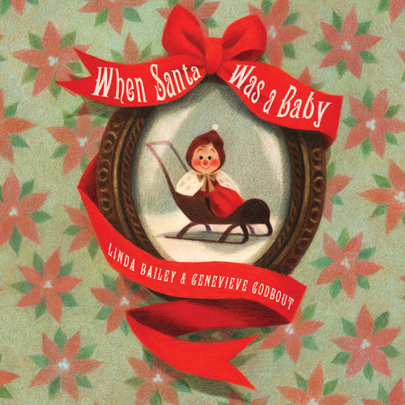 When Santa Was a Baby by Linda Bailey