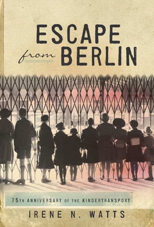 Escape from Berlin by Irene N.Watts