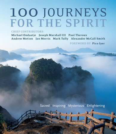 100 Journeys for the Spirit by Pico Iyer