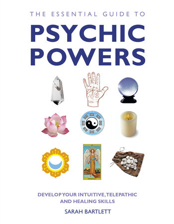 The Essential Guide to Psychic Powers by Sarah Bartlett