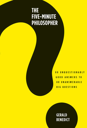 The Five-Minute Philosopher by Gerald Benedict