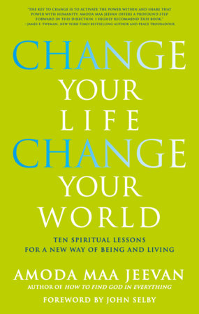 Change Your Life, Change Your World by Amoda Maa Jeevan