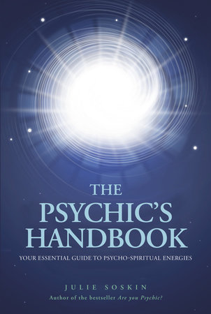 The Psychic's Handbook by Julie Soskin