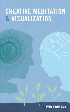 Creative Meditation & Visualisation by David Fontana
