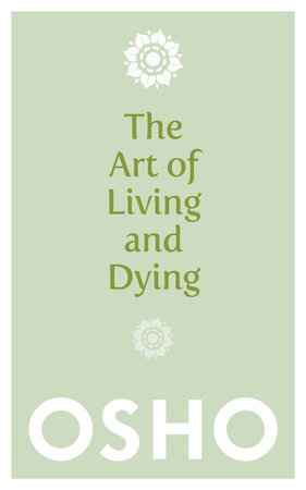 The Art of Living and Dying by Osho