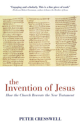 The Invention of Jesus by Peter Creswell