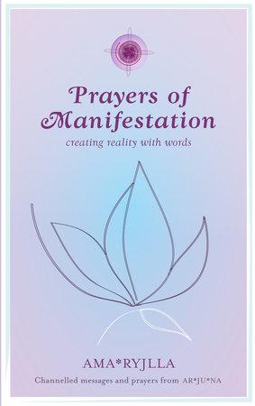 Prayers of Manifestation by Ama Ryjila