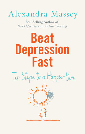 Beat Depression Fast by Alexandra Massey