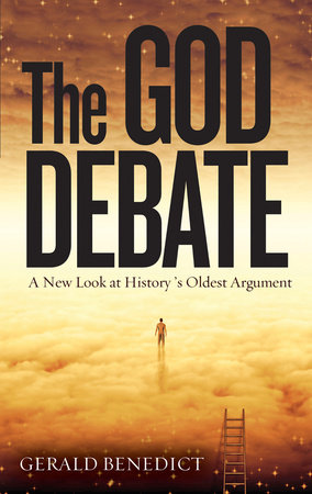 The God Debate by Gerald Benedict
