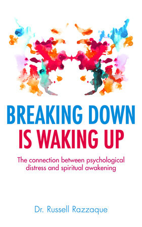 Breaking Down is Waking up by Russell Razzaque
