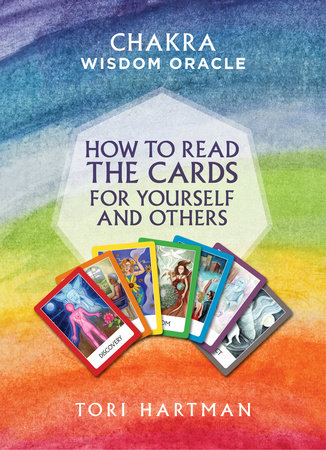 Chakra Wisdom Oracle: How To Read The Cards For Yourself and Others by Tori Hartman