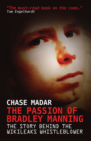 The Passion of Bradley Manning by Chase Madar