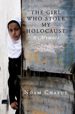 The Girl Who Stole My Holocaust by Noam Chayut