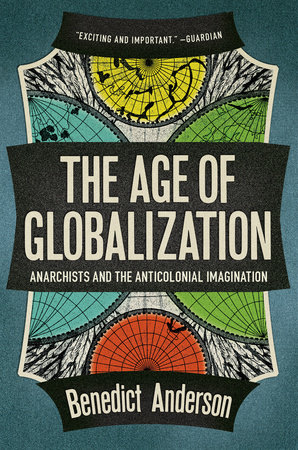 The Age Of Globalization by Benedict Anderson