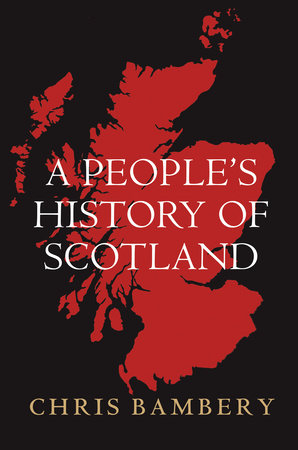 A People's History of Scotland by Chris Bambery