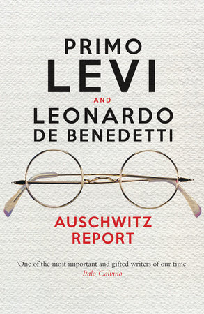 Auschwitz Report by Primo Levi and Leonardo De Benedetti